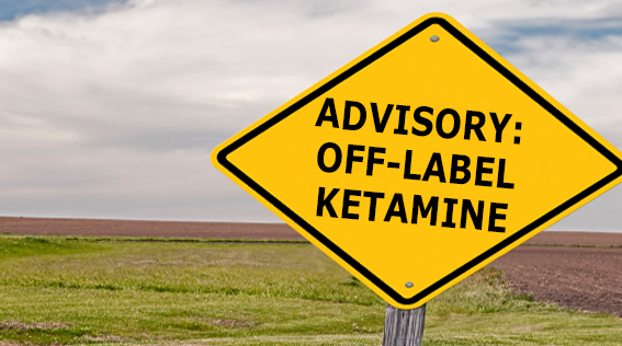 LSBME Advisory: Off-Label Use of Ketamine